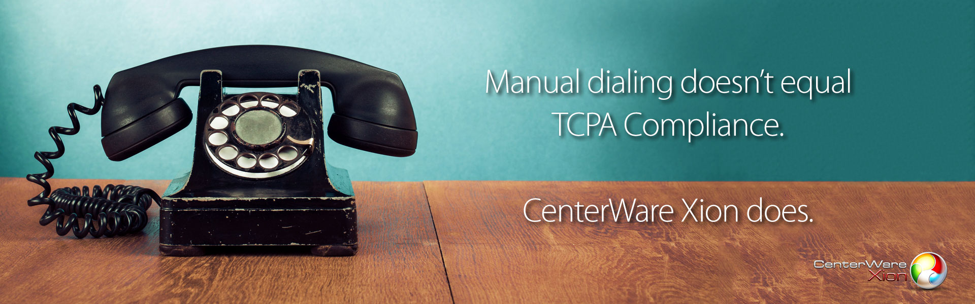 CenterWare Xion is TCPA Compliant.